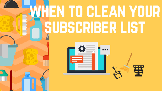 When to Clean your Subscriber List