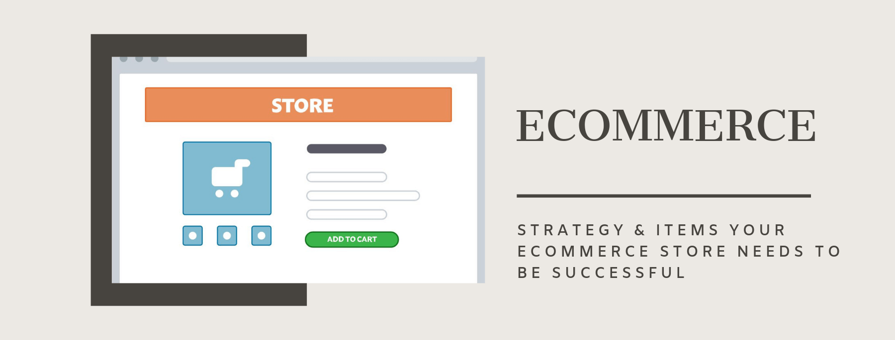 trategy & Items your Ecommerce Store Needs to be Successful