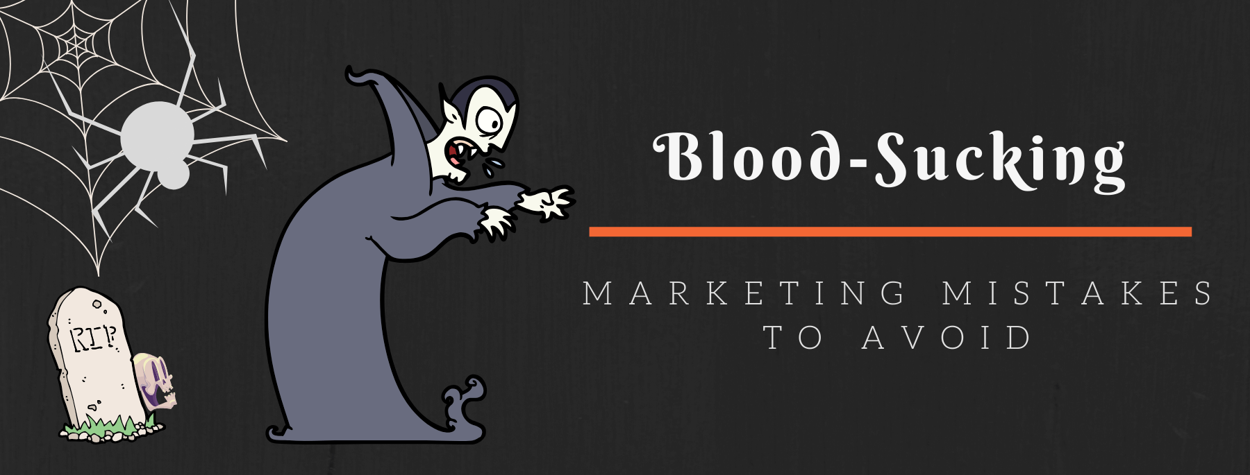 Blood-Sucking Marketing Mistakes to Avoid