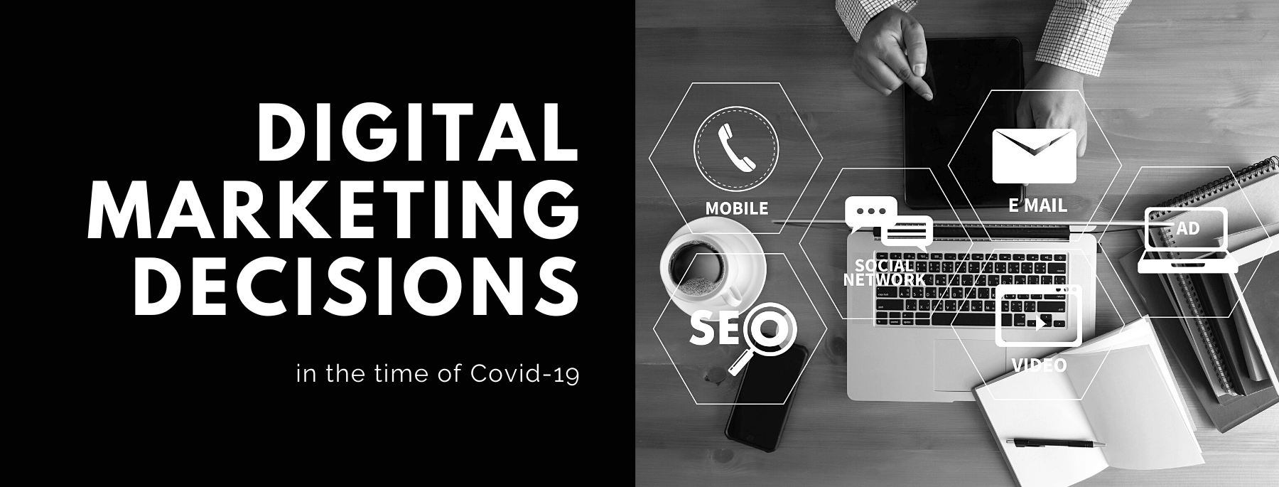 Critical Digital Marketing Decisions to Make During COVID-19